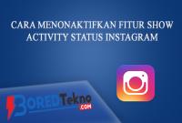 Cara Menonaktifkan Fitur Show Activity Status Instagram