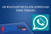 GB WhatsApp DELTA APK Download Versi Terbaru
