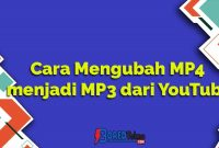 Cara Mengubah MP4 menjadi MP3 dari YouTube