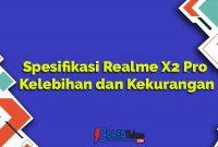 Spesifikasi Realme X2 Pro Kelebihan dan Kekurangan