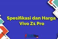 Spesifikasi dan Harga Vivo Z1 Pro