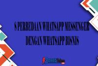 8 Perbedaan Whatsapp Messenger dengan Whatsapp Bisnis